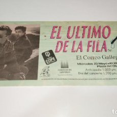 Entradas de Conciertos: 1021-ENTRADA CONCIERTO ORIGINAL EL ULTIMO DE LA FILA PRAZA OBRADOIRO SANTIAGO AÑOS 90S. Lote 292607358