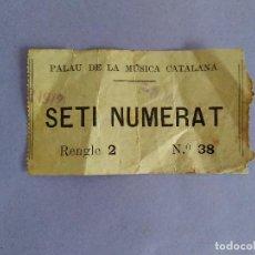 Entradas de Conciertos: ANTIGUA ENTRADA PALAU DE LA MUSICA CATALANA SETI NUMERAT AÑO 1912. Lote 293287798