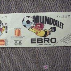 Coleccionismo deportivo: ENTRADA MUNDIALET. AÑO 1982. Lote 20509432