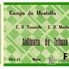 Coleccionismo deportivo: ENTRADA FUTBOL MESTALLA TENERIFE AÑOS 60 EFD1 , .. Lote 117183400