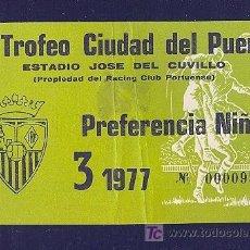 Coleccionismo deportivo: ENTRADA DEL VI TROFEO CIUDAD DEL PUERTO. ESTADIO JOSE DEL CUVILLO.. Lote 9089824