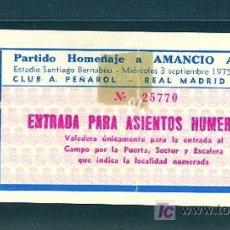 Coleccionismo deportivo: ENTRADA AL PARTIDO DE HOMENAJE A AMANCIO AMARO. 1975. REAL MADRID - CLUB A. PEÑAROL.. Lote 16422803