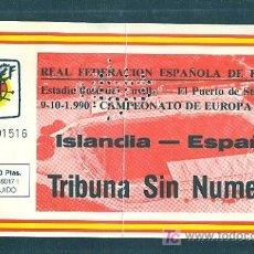 Coleccionismo deportivo: ENTRADA DE PARTIDO DE EUROPA SUB 21. ISLANDIA - ESPAÑA. ESTADIO JOSE DEL CUVILLO. PUERTO DE STA Mª.. Lote 9089888