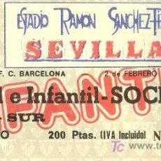 Coleccionismo deportivo: ENTRADA AL ESTADIO SANCHEZ PIZJUAN. SEVILLA-F.C.BARCELONA.1986. INFANTIL. Lote 10047318