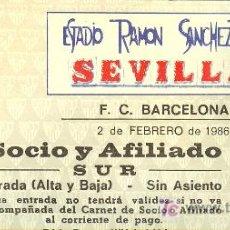 Coleccionismo deportivo: ENTRADA AL ESTADIO SANCHEZ PIZJUAN. SEVILLA-F.C.BARCELONA.1986. I. Lote 10047324