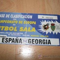 Coleccionismo deportivo: ENTRADA FÚTBOL SALA ESPAÑA - GEORGIA. Lote 19962746