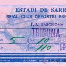 Coleccionismo deportivo: RCD ESPAÑOL - ENTRADA ESTADI DE SARRIA - RCD ESPAÑOL - FC BARCELONA. Lote 20180540