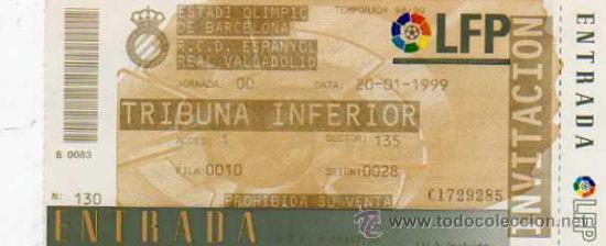 RCD ESPAÑOL - ENTRADA ESTADI OLIMPIC DE BARCELONA - RCD ESPAÑOL - R VALLADOLID - 1999 (Coleccionismo Deportivo - Documentos de Deportes - Entradas de Fútbol)