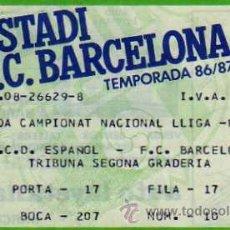 Coleccionismo deportivo: FC BARCELONA - ENTRADA TEMPORADA 86 / 87 - RCD ESPAÑOL - FC BARCELONA, CAMPEONATO DE LIGA. Lote 20180914