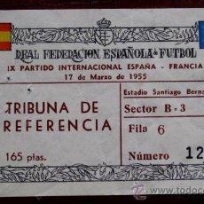 Coleccionismo deportivo: ANTIGUA ENTRADA - IX PARTIDO INTERNACIONAL ESPAÑA - FRANCIA 17 DE MARZO 1955 - REAL FEDERACION ESPAÑ. Lote 26793509