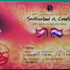 Coleccionismo deportivo: ENTRADA FUTBOL EUROCOPA 2004 SUIZA - CROACIA. Lote 26467534