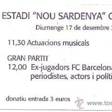 Coleccionismo deportivo: ENTRADA PARTIDO MARATO TV3 17-12-06 CAMPO EUROPA.RARO. Lote 26797549
