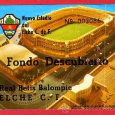 Collezionismo sportivo: ENTRADA FUTBOL , ELCHE REAL BETIS , ANTIGUA , ORIGINAL, EF1148. Lote 24524238