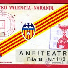Coleccionismo deportivo: ENTRADA FUTBOL , VALENCIA VIII TROFEO NARANJA , ORIGINAL , EF1316. Lote 24538127
