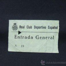 Coleccionismo deportivo: ENTRADA - R.C.D. ESPAÑOL - ENTRADA GENERAL - . Lote 26296556