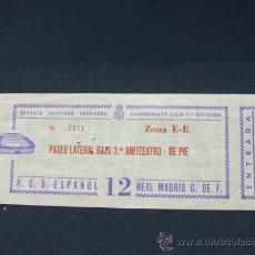 Coleccionismo deportivo: ENTRADA - SANTIAGO BERNABEU - CAMPEONATO LIGA 1ª DIVISION - REAL MADRID C.F. - R.C.D. ESPAÑOL. Lote 26296557