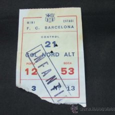 Coleccionismo deportivo: ENTRADA - MINI ESTADI F.C. BARCELONA - GOL NORD ALT - . Lote 24909572