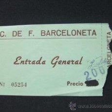Coleccionismo deportivo: ENTRADA - C. DE F. BARCELONETA - ENTRADA GENERAL - . Lote 24955341