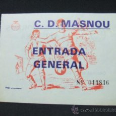 Coleccionismo deportivo: ENTRADA - C. D. MASNOU - ENTRADA GENERAL - . Lote 24955809