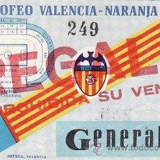Coleccionismo deportivo: ENTRADA FÚTBOL - VIII TROFEO VALENCIA - NARANJA - VALENCIA C.F - EF 21. Lote 25786004
