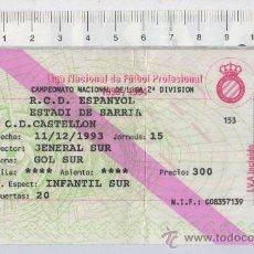 Coleccionismo deportivo: ENTRADA DE FUTBOL RCD ESPAÑOL ESPANYOL VS CD CASTELLON 1993 ESTADIO DE SARRIA LIGA 93/94. Lote 26824593