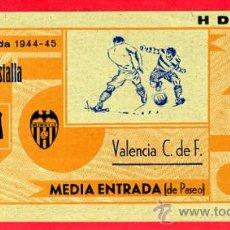 Coleccionismo deportivo: ENTRADA FUTBOL, ESTADIO DE MESTALLA , VALENCIA CF , 1944-45 , ORIGINAL ,EF1629. Lote 27072010