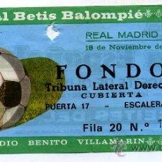 Coleccionismo deportivo: ENTRADA DEL PARTIDO REAL BETIS BALOMPIE - REAL MADRID DE 18 DE NOVIEMBRE 1984. Lote 27431993