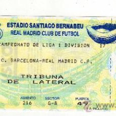 Coleccionismo deportivo: ENTRADA DE FUTBOL CAMPEONATO DE LIGA - FC BARCELONA - R MADRID- SANTIAGO BERNABEU. Lote 28578252