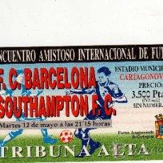 Coleccionismo deportivo: ENTRADA DE FUTBOL - FC BARCELONA - SOUTHAMPTON FC, AMISTOSO ESTADIO CARTAGONOVA. Lote 28687223