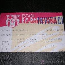 Coleccionismo deportivo: ENTRADA FUTBOL - FC BARCELONA - R ZARAGOZA , PARTIDO DE LIGA - SEÑALES DE USO. Lote 45460584