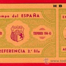 Coleccionismo deportivo: ENTRADA FUTBOL, CAMPO DEL ESPAÑA , PARTIDO PROMOCION TEMPORADA 1944-45 ,ORIGINAL ,EF1809. Lote 29279467