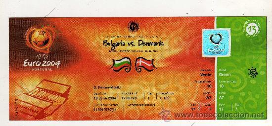 ENTRADA EUROCOPA 2004 PORTUGAL - PARTIDO BULGARIA - DINAMARCA , (Coleccionismo Deportivo - Documentos de Deportes - Entradas de Fútbol)