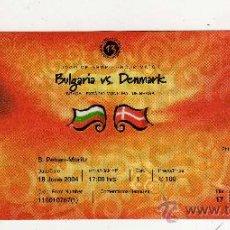 Coleccionismo deportivo: ENTRADA EUROCOPA 2004 PORTUGAL - PARTIDO BULGARIA - DINAMARCA , . Lote 29765817