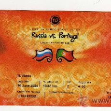 Coleccionismo deportivo: ENTRADA EUROCOPA 2004 PORTUGAL - PARTIDO RUSIA - PORTUGAL , . Lote 29765830