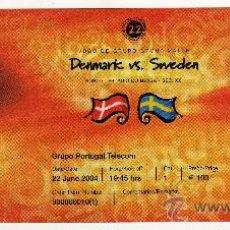 Coleccionismo deportivo: ENTRADA EUROCOPA 2004 PORTUGAL - PARTIDO DINAMARCA - SUECIA , . Lote 29765874