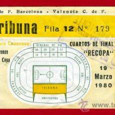 Coleccionismo deportivo: ENTRADA FUTBOL, VALENCIA BARCELONA , CUARTOS FINAL RECOPA 1980 ,ORIGINAL ,EF2050. Lote 30037411