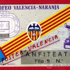 Coleccionismo deportivo: ENTRADA FUTBOL, VALENCIA CF X TROFEO NARANJA , ORIGINAL , EF3021. Lote 30166587