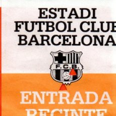 Coleccionismo deportivo: ENTRADA FUTBOL ESTADI FC BARCELONA LATERAL . Lote 31161934