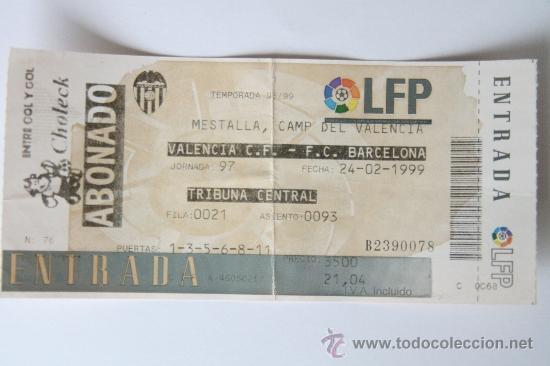 ENTRADA CUARTOS de finAL COPA DEL REY FUTBOL VALENCIA BARCELONA 1999