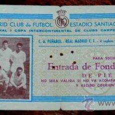 Coleccionismo deportivo: ANTIGUA ENTRADA DE FÚTBOL FINAL I COPA INTERCONTINENTAL DE CLUBS CAMPEONES, C.A. PEÑAROL - REAL MADR. Lote 31557917