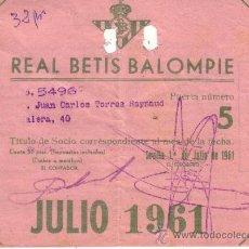 Coleccionismo deportivo: REAL BETIS BALOMPIE - TITULO MENSUAL DE SOCIO - JULIO 1961. Lote 31751239