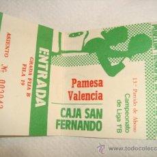 Coleccionismo deportivo: ENTRADA BALONCESTO, CAJA SAN FERNANDO, CAMPEONATO LIGA 1ªB PAMESA VALENCIA, . Lote 31958469