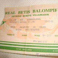 Coleccionismo deportivo: ENTRADA REAL BETIS BALOMPIE, ESTADIO VILLAMARIN, OSASUNA . Lote 31958698