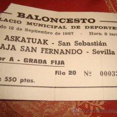 Coleccionismo deportivo: ENTRADA BALONCESTO, CAJA SAN FERNANDO, SEVILLA, ASKATUAK . SAN SEBASTIAN. Lote 31958804