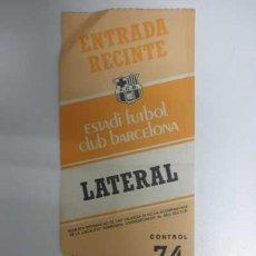 Coleccionismo deportivo: BARÇA - ENTRADA RECINTO CAMP NOU - FUTBOL CLUB BARCELONA. Lote 32375874