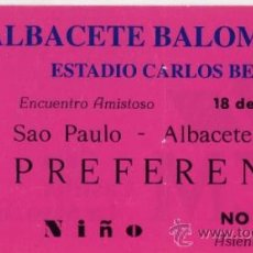 Coleccionismo deportivo: ENTRADA TICKET ALBACETE BALOMPIE SAO PAULO 1993. Lote 32804033