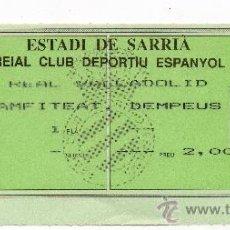 Coleccionismo deportivo: ENTRADA RCD ESPAÑOL - R VALLADOLID , ESTADI DE SARRIA AÑOS 90 - . Lote 33074413