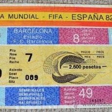 Coleccionismo deportivo: MUNDIAL DE FUTBOL 82. ENTRADA SEMIFINALES. F.C. BARCELONA. Lote 34263478