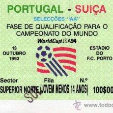 Coleccionismo deportivo: ENTRADA, PARTIDO DE CLASIFICACION PARA EL MUNDIAL, PORTUGAL - SUIZA 1993. Lote 34632294