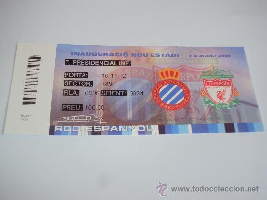 RCD ESPANYOL. INAUGURACIO NOU ESTADI 2-8-2009- (Coleccionismo Deportivo - Documentos de Deportes - Entradas de Fútbol)
